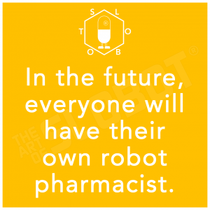 In the future, everyone will have their own robot pharmacist