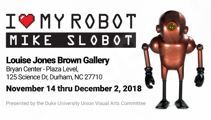 Mike Slobot Duke University DUU VisArts Committee Durham NC Louise Jones Brown Gallery