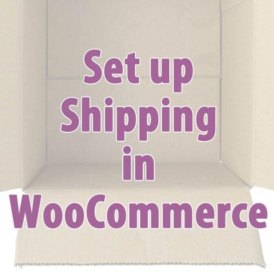 Set up shipping WooCommerce