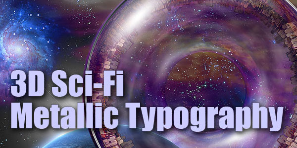 3D Sci-Fi Metallic Typography