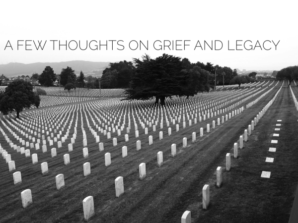 Grief and legacy