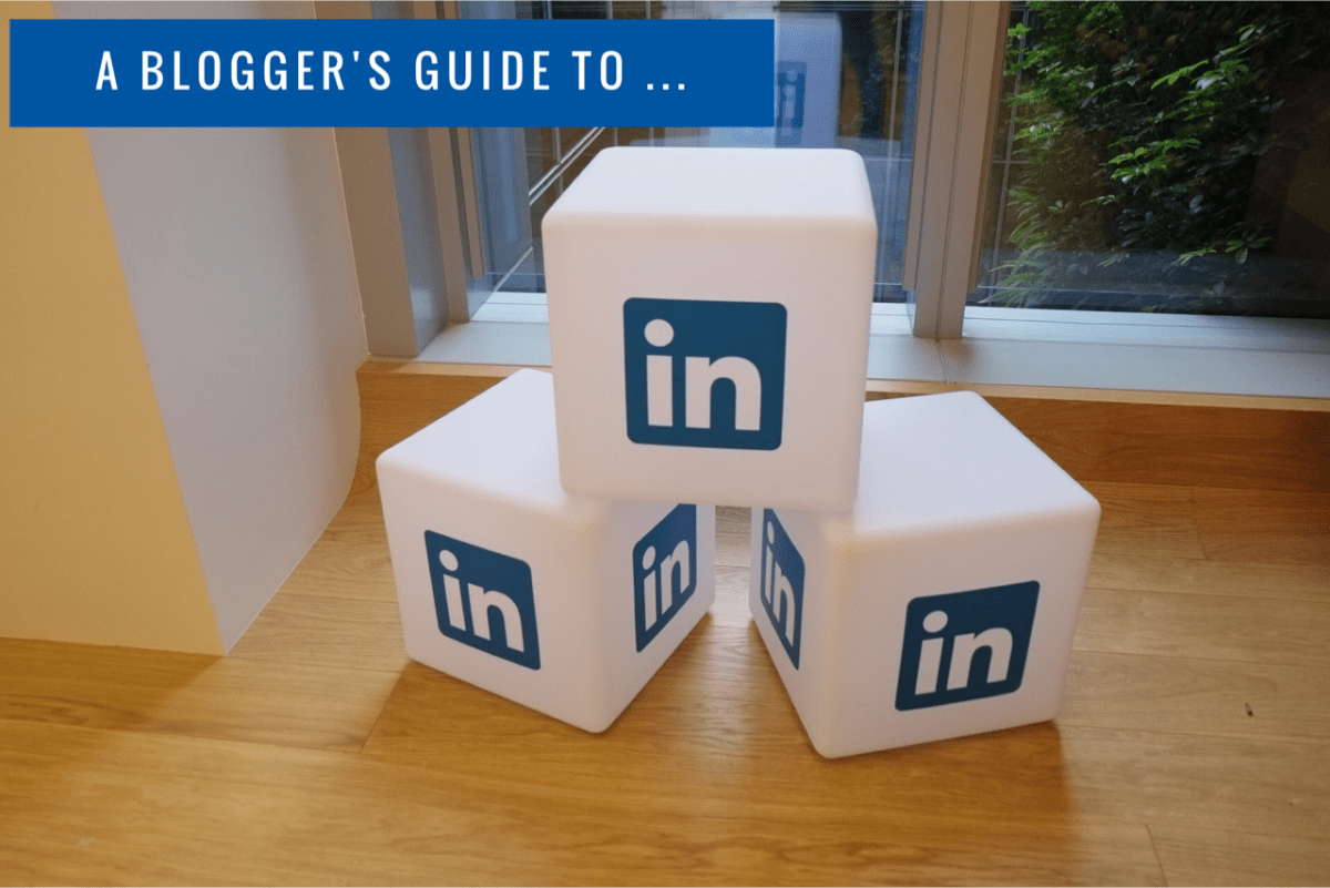 LinkedIn: A simple guide for bloggers