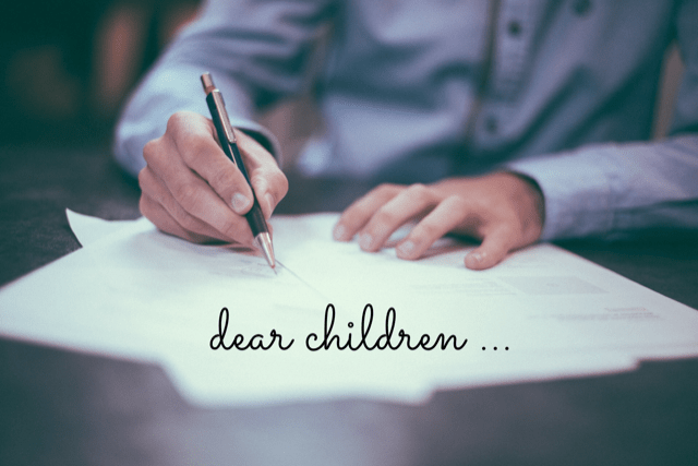 Dear children: A letter from beyond the grave