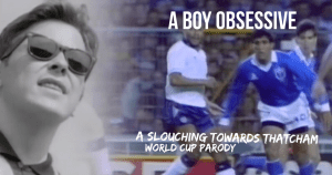 A Boy Obsessive World Cup parody
