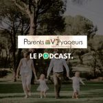 Les Parents Voyageurs Podcast Audio