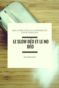 Le slow déo et le no déo : mes alternatives aux déodorants conventionnels