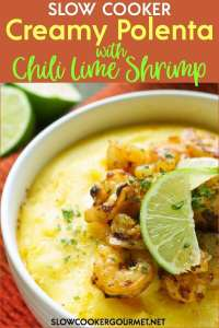 This creamy polenta is slow cooked all day with sweet crisp corn and delicious cheese.  Top it all off with shrimp marinated in chili, garlic, and lime.  It's a perfect blend of spicy and flavorful with creamy and rich.  Perfect for the whole family! #slowcookergourmet #creamy #polenta #chili #lime #shrimp #cheese