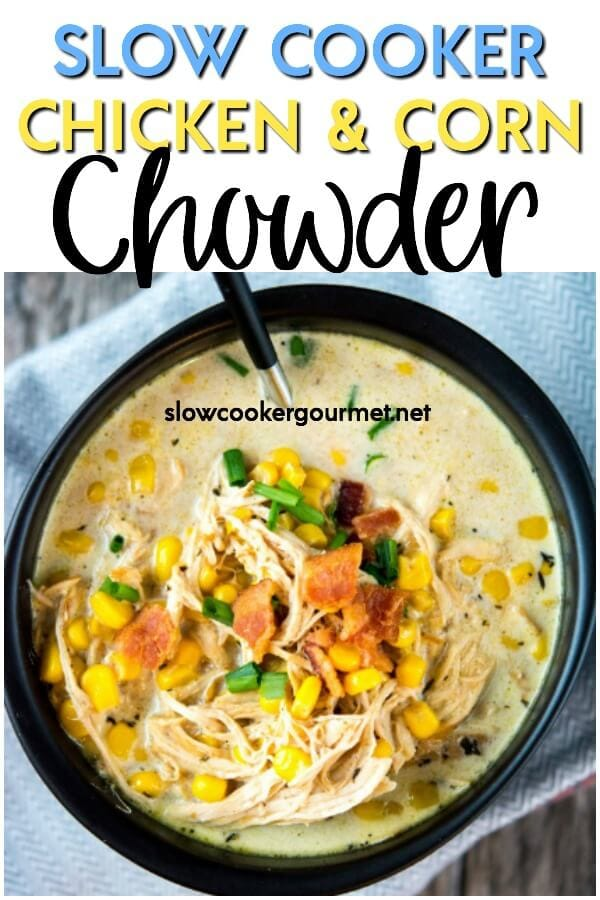 Are you dreaming of or having a craving for comfort food? Delicious and creamy Slow Cooker Chicken Corn Chowder is the answer! Pair this with a bonus recipe of Parmesan Garlic Biscuits and you will have an easy week night favorite! #chowder #cornchowder #slowcooker #chickenandcornchowder #bacon #crockpot
