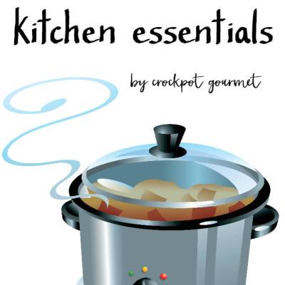 Slow Cooker Kitchen Essentials