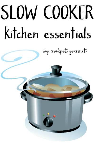Slow Cooker Kitchen Essentials