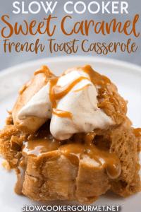 The perfect recipe for a holiday brunch or Christmas morning, this Slow Cooker Sweet Caramel French Toast Casserole is an easy recipe that will make any morning sweet.  Topped with decadent caramel and crème fraîche it will make any time you serve it a special time! #slowcookergourmet #slowcooker #sweetcaramel #frenchtoast #casserole #frenchtoastcasserole