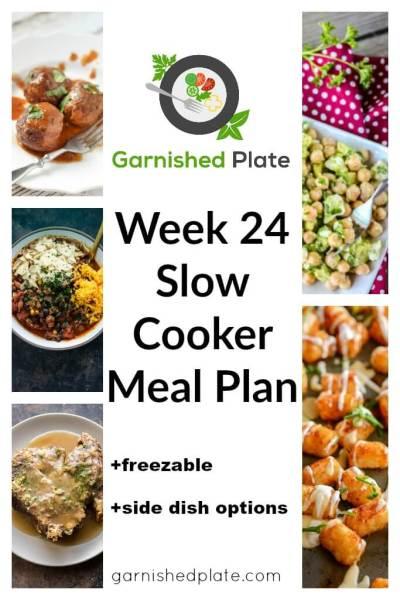 Week 24 Slow Cooker Meal Plan