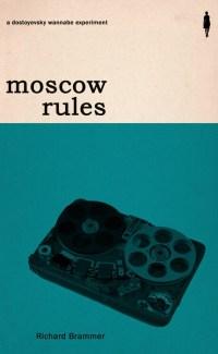 moscow rules richard brammer dostoyesky wannabe