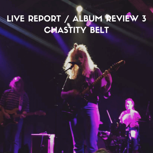 live report albm review chastity belt seattle i used to spend so much time alone