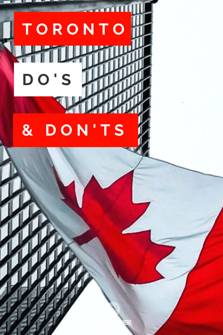 Toronto Do's & Don'ts