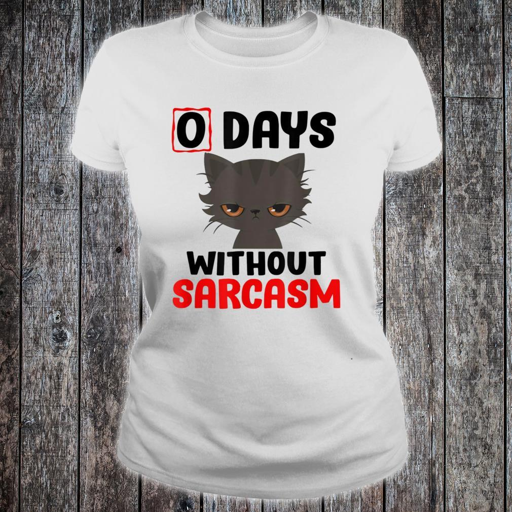 0 Days Without Sarcasm Cute Kitty Irony Shirt ladies tee