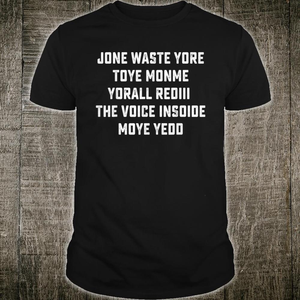 JONE WASTE YORE TOYE MONME YORALL REDIII Shirt