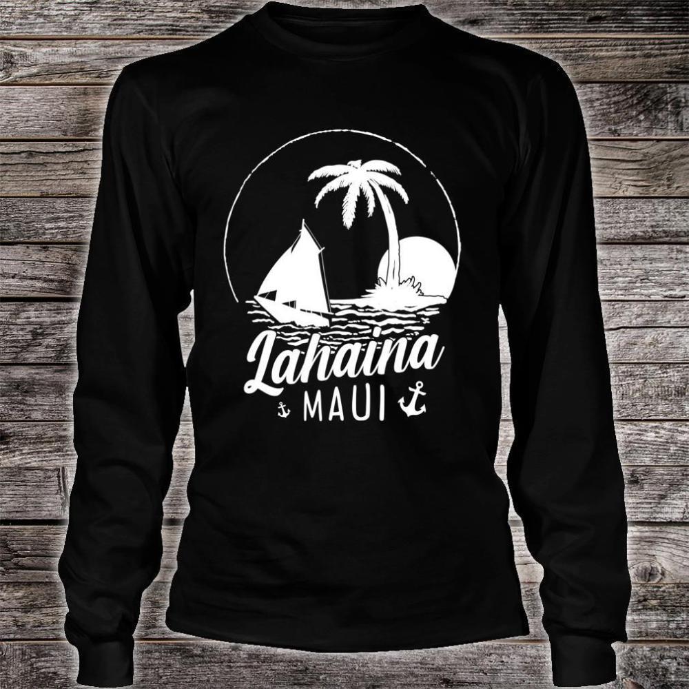 Lahaina Maui Hawaii Sunset Sailing Vacation Boat Crew Shirt long sleeved