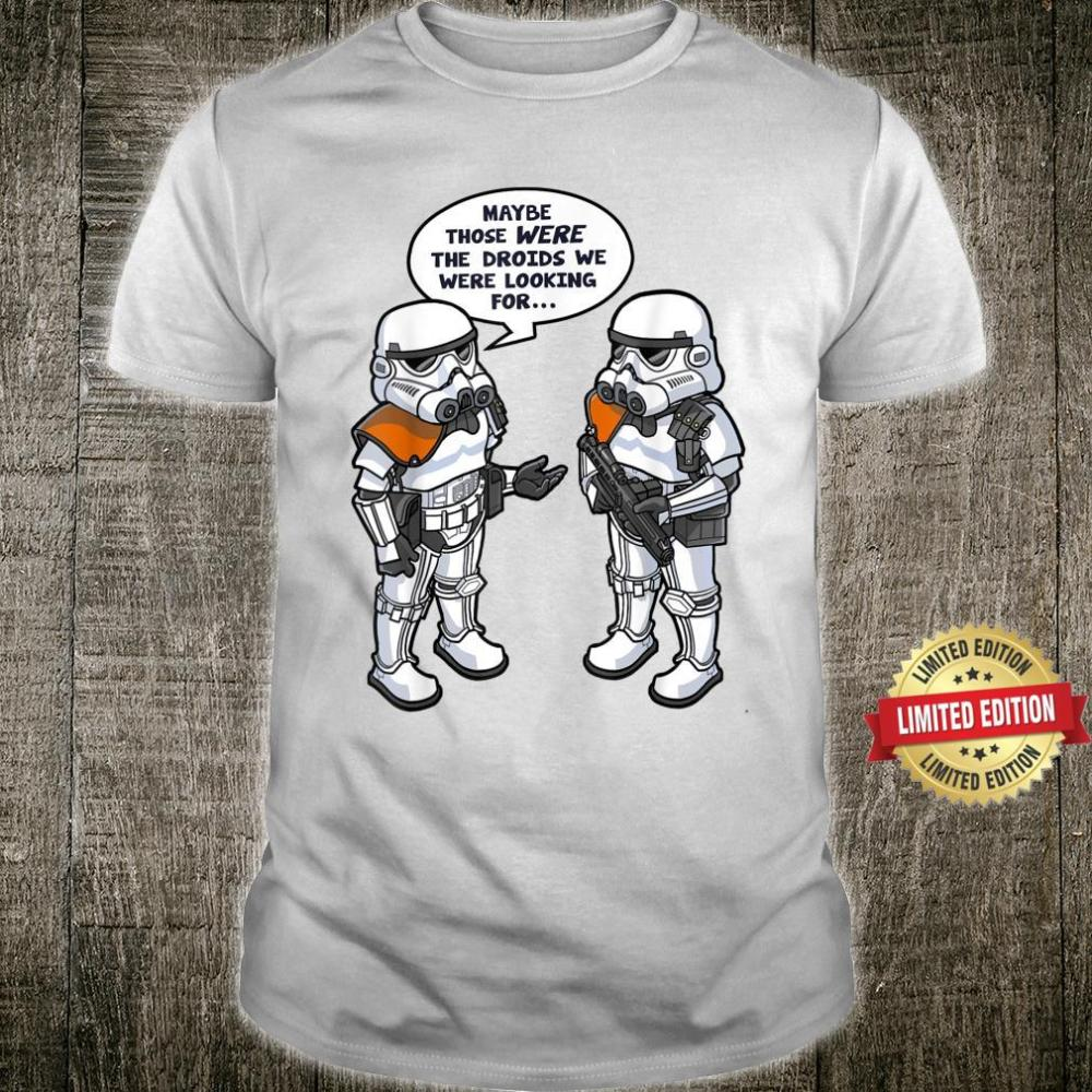 Star Wars Maybe Those Were The Droids We Were Looking For Wrong Droids Comic Shirt