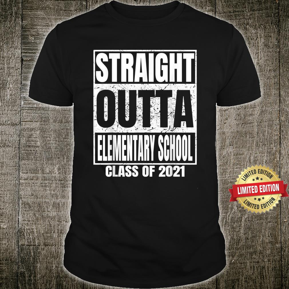 Straight Outta Elementary School Graduation Class 2021 Shirt