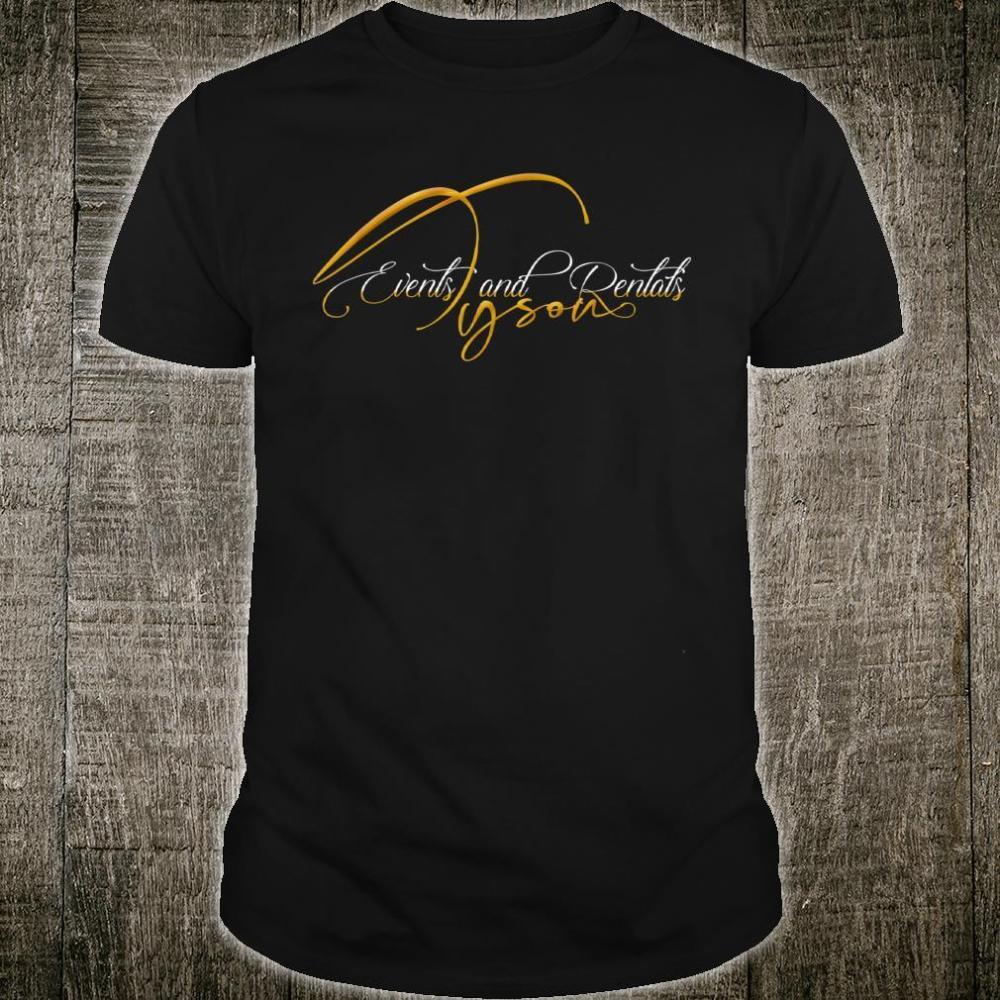Tyson Events and Rentals Custom Shirt