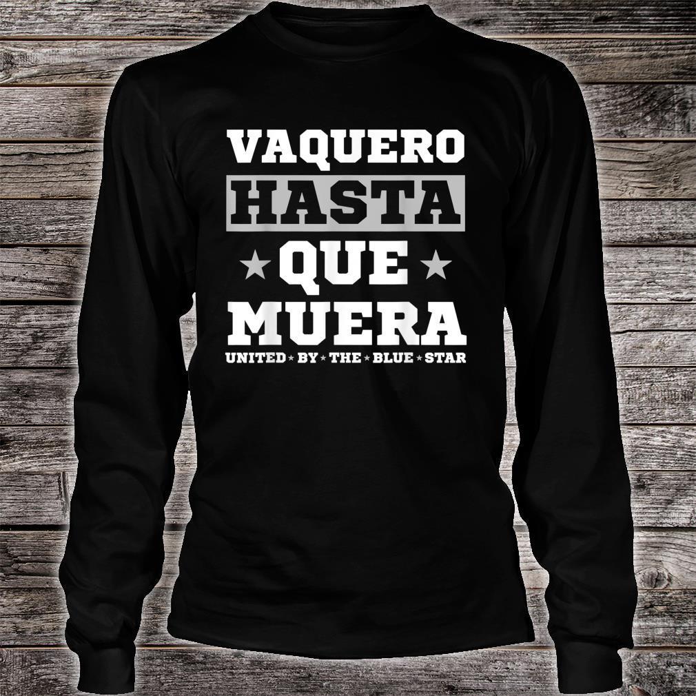 'Vaquero Hasta Que Muera' Cowboys Shirt long sleeved