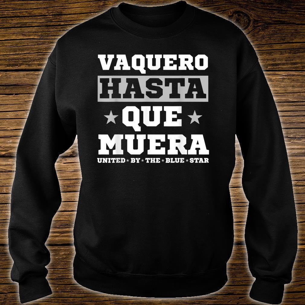 'Vaquero Hasta Que Muera' Cowboys Shirt sweater