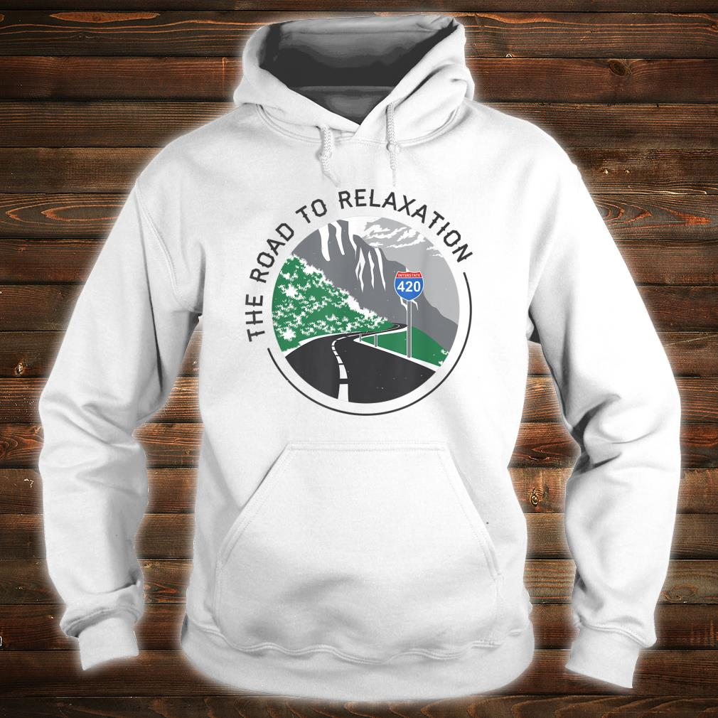Road To Relaxation Shirt hoodie