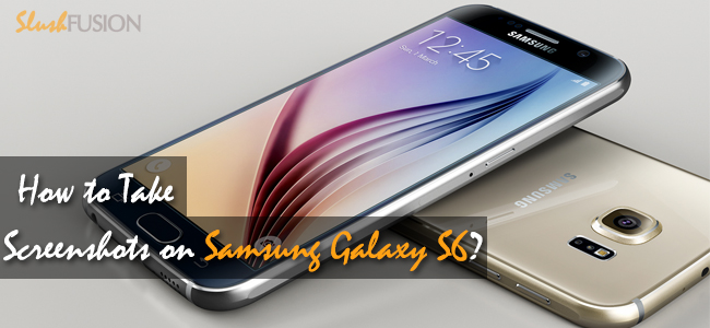 take screenshots on samsung galaxy s6