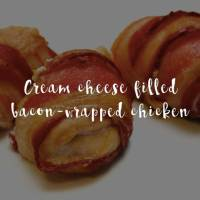 Cream cheese filled bacon-wrapped chicken