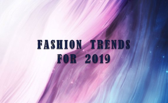 2019 Fashion Trends