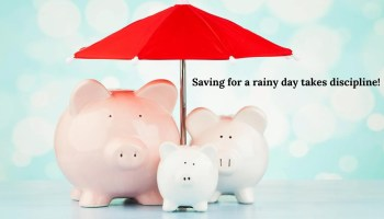 discipline to save for a rainy day
