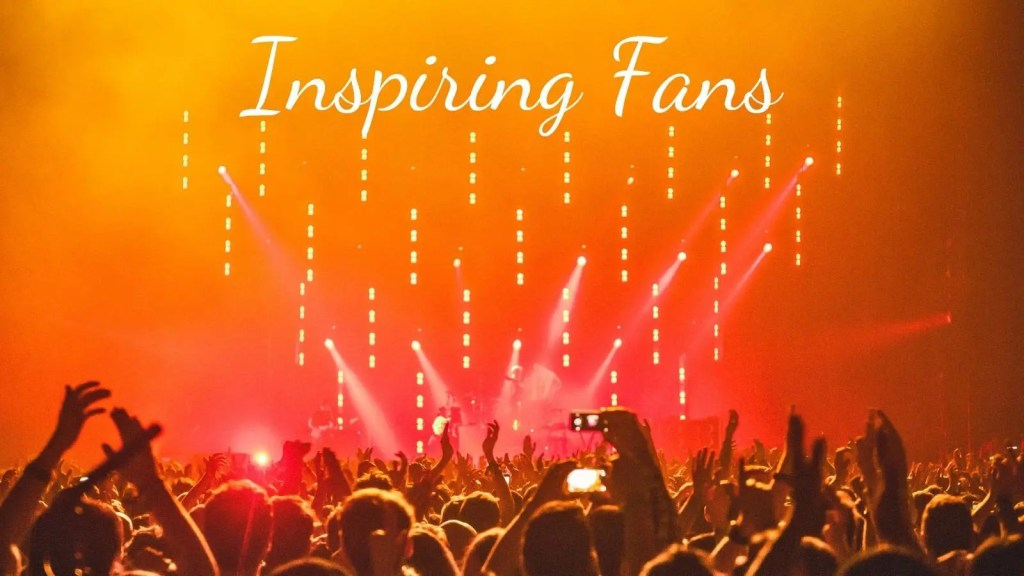 inspiring fans for your business