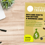 Get Approved for that Loan — Read the Latest Small Business Trends Magazine Today