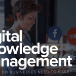 How Does Digital Knowledge Management Benefit Your Businesses? This Webinar Offers Answers