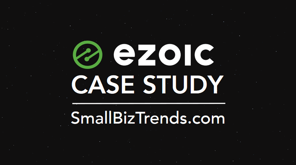 Small Business Trends Recognized in Case Study by AI Platform Ezoic