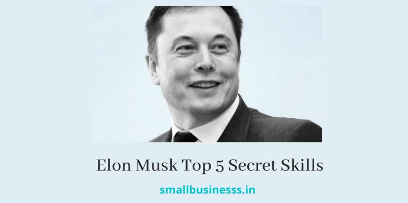 Elon Musk Top 5 Secret Skills in hindi