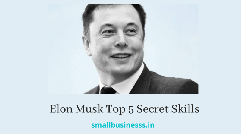 Elon Musk Top 5 Secret Skills in hindi