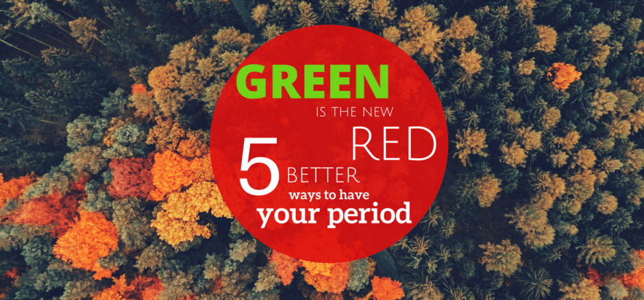 Five better ways to have your period header