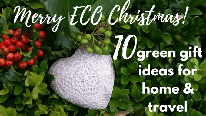 Merry ECO Christmas! 10 green gift ideas for home and travel
