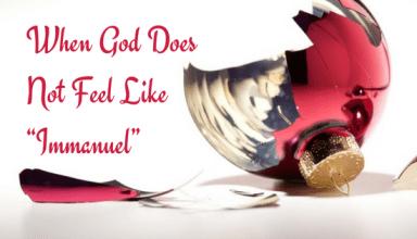 """When God Does Not Feel Like """"Immanuel"""""""