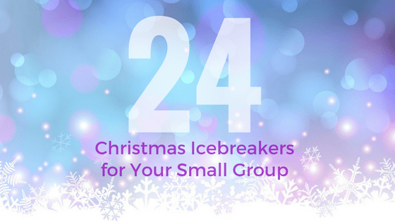 24 Christmas Small Group Icebreakers