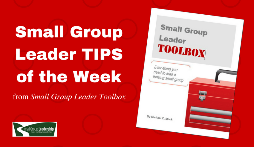 SGL TIPS of the Week from Small Group Leader Toolbox