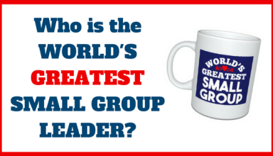 Who Is the World's Greatest Small Group Leader?