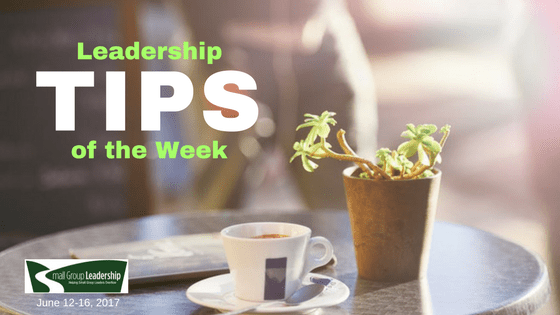 Leadership TIPS of the Week - July 12-16. 2017