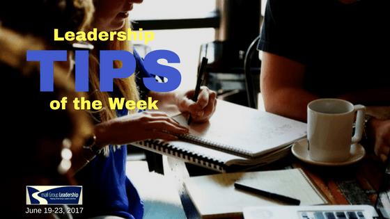 Leadership TIPS of the Week June 19-23, 2017