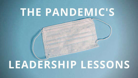 The Pandemic's Leadership Lessons
