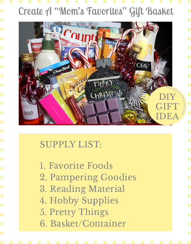 Create A Mom S Favorites Gift Basket Small Stuff Counts