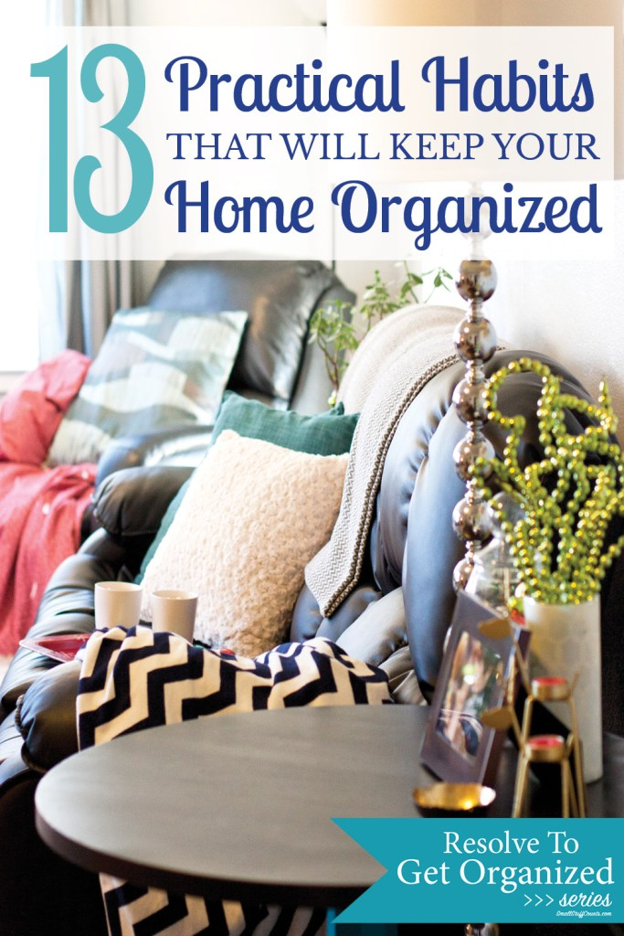 What a great list of practical habits for an organized home.