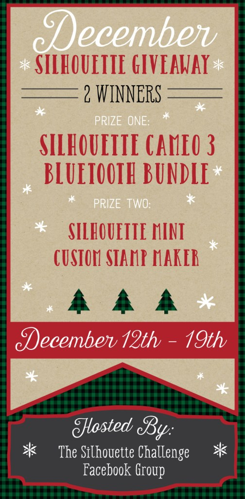 Enter to win a Silhouette Cameo 3 Bluetooth Bundle or a Silhouette Mint Custom Stamp Maker! Contest open Dec 12-19, 2016 hosted by the Silhouette Challenge Group.